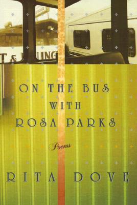 On the Bus With Rosa Parks by Rita Dove