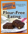 The Complete Idiot's Guide to Flour-Free Eating