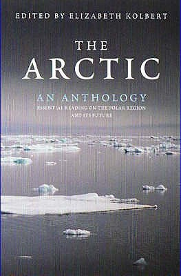 The Arctic   An Anthology by Elizabeth Kolbert