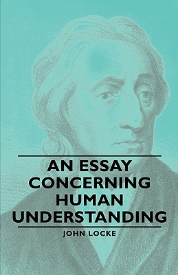 new essays on human understanding stanford In his essay concerning human understanding, john locke makes a stand on the relationship between words and ideas that some commentators deem ambivalent in.
