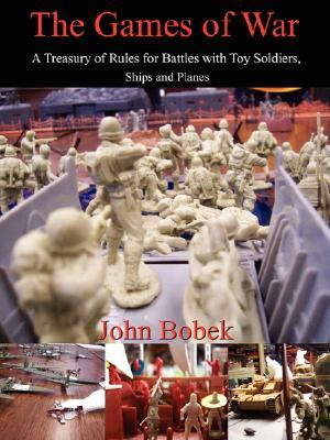 The Games of War by John Bobek