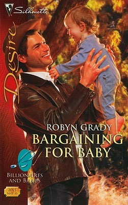 Bargaining for Baby (Billionaires and Babies, #9) by Robyn Grady