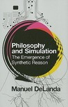 Philosophy and Simulation: The Emergence of Synthetic Reason