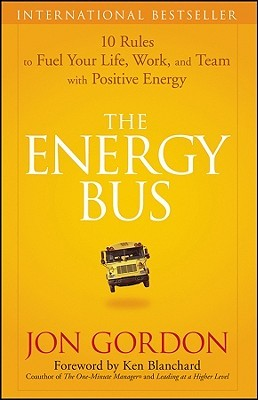 The Energy Bus by Jon Gordon