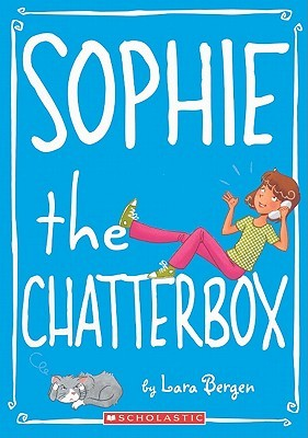 Sophie The Chatterbox (Turtleback School & Library Binding Ed... by Lara Bergen