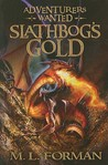 Slathbog's Gold by M.L. Forman