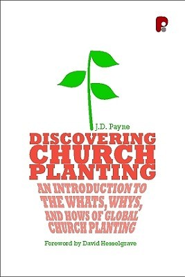 Discovering Church Planting by J.D. Payne