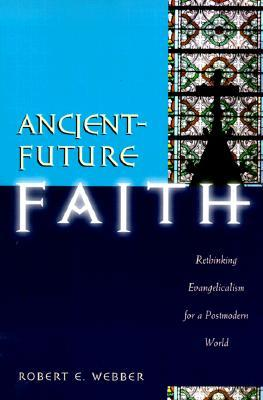 Ancient-Future Faith by Robert Webber