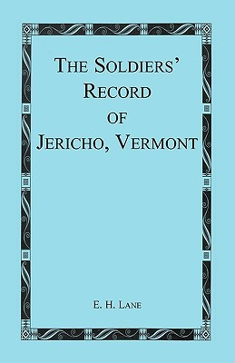 The Soldiers' Record of Jericho, Vermont