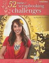 52 More Scrapbooking Challenges (Leisure Arts #4830) by Elizabeth Kartchner