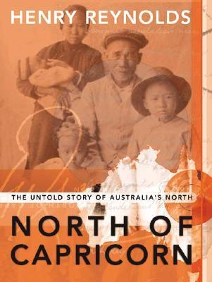 North of Capricorn: The Untold Story of Australia's North