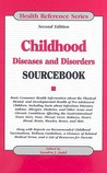 Childhood Diseases and Disorders Sourcebook