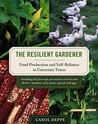 The Resilient Gardener by Carol Deppe