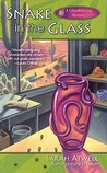 Snake in the Glass (A Glassblowing Mystery, #3)