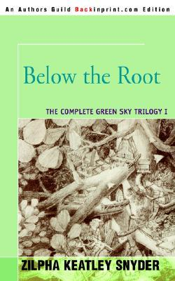 Below the Root by Zilpha Keatley Snyder