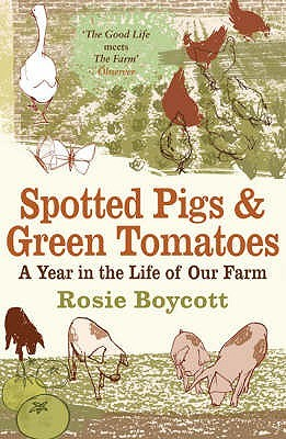 Spotted Pigs & Green Tomatoes by Rosie Boycott