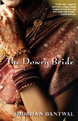 The Dowry Bride by Shobhan Bantwal