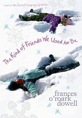 The Kind of Friends We Used To Be by Frances O'Roark Dowell