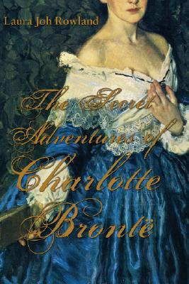 The Secret Adventures of Charlotte Brontë