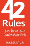 42 Rules for Your New Leadership Role: The Manual They Didn't Hand You When You Made VP, Director, or Manager