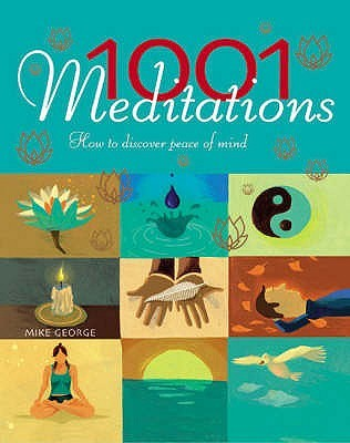 1001 Meditations by Mike George