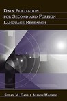 Data Elicitation for Second and Foreign Language Research