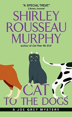 Cat To The Dogs (Joe Grey #5)