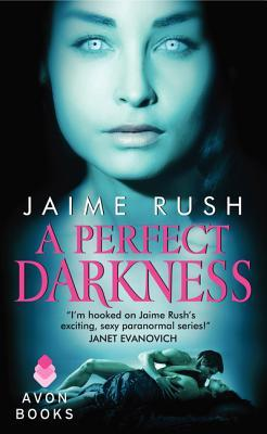 A Perfect Darkness by Jaime Rush