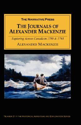 The Journals of Alexander MacKenzie by Alexander Mackenzie