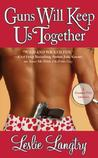 Guns Will Keep Us Together (Bombay Assassins, # 2)