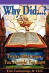 Why Did...? Twelve Bible Stories You Thought You Knew