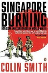 Singapore Burning: Heroism and Surrender in World War II