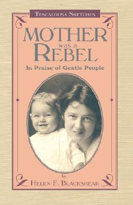 Mother Was a Rebel by Helen F. Blackshear