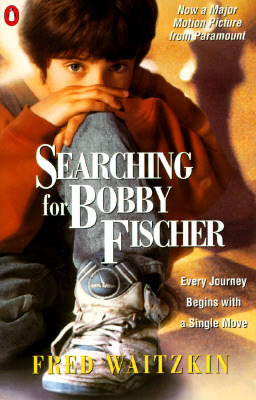 Searching for Bobby Fischer: The Father of a Prodigy ...