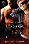 Men of Phuket: Tongue Thai'd (White Tigers, #4)