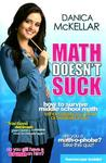 Math Doesn't Suck: How to Survive Middle-School Math Without Losing Your Mind or Breaking a Nail