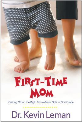 First-Time Mom by Kevin Leman