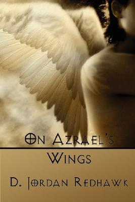 On Azrael's Wings by D. Jordan Redhawk