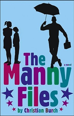 The Manny Files by Christian Burch