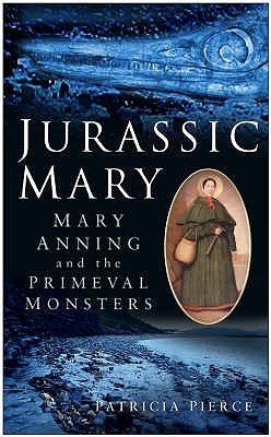 Jurassic Mary by Patricia Pierce