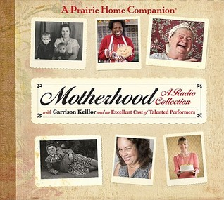 Motherhood by Garrison Keillor