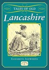 Tales Of Old Lancashire