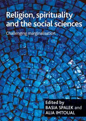 Religion, spirituality and the social sciences by Basia Spalek