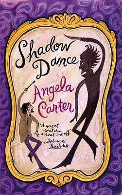 Shadow Dance by Angela Carter
