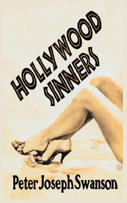 Hollywood Sinners by Peter Joseph Swanson