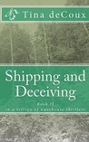 Shipping and Deceiving (Warehouse Thriller, #2)