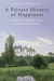A Private History of Happiness: Ninety-Nine Moments of Joy from Around the World