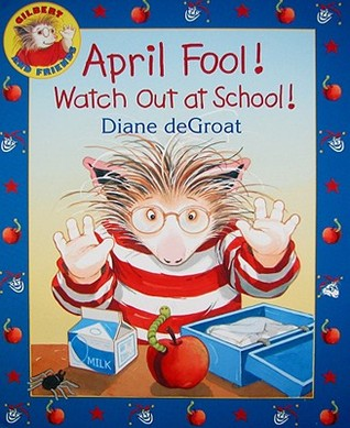 April Fool! Watch Out at School! (Gilbert and Friends)