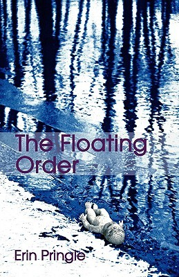 The Floating Order by Erin Pringle-Toungate