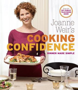 Joanne Weir's Cooking Confidence by Joanne Weir